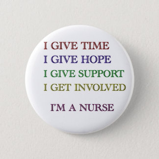 I GIVE, I'M A NURSE 6 CM ROUND BADGE