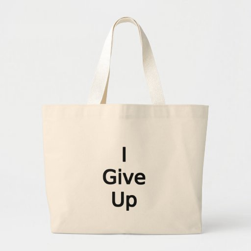 I Give Up by Chillee Wilson Tote Bags
