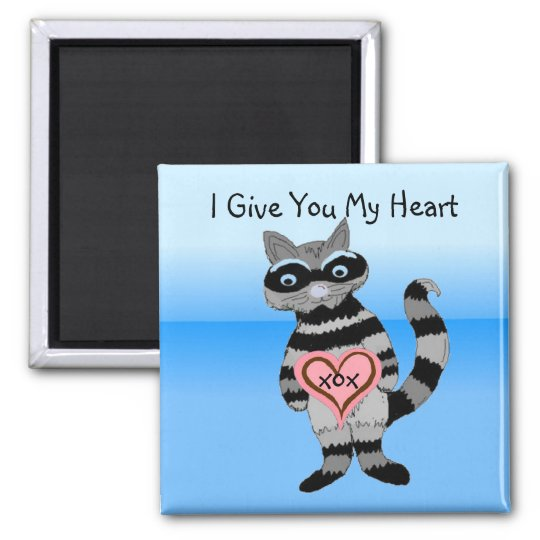 I Give You My Heart Racoon Square Magnet