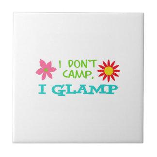 I GLAMP NOT CAMP CERAMIC TILES