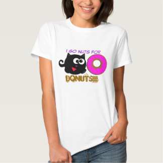 I Go Nuts for Donuts Shirts
