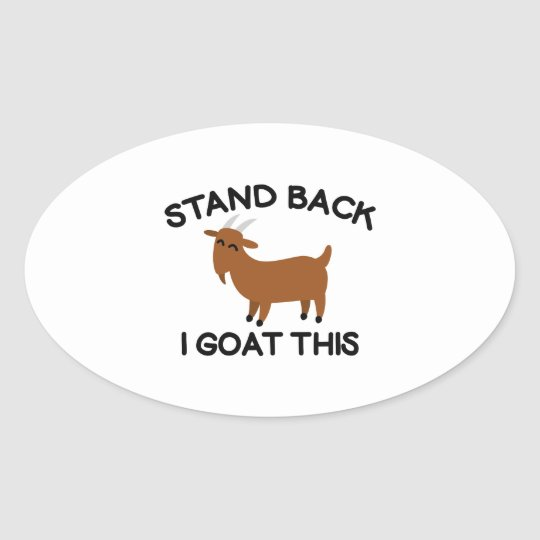 I Goat This Oval Sticker