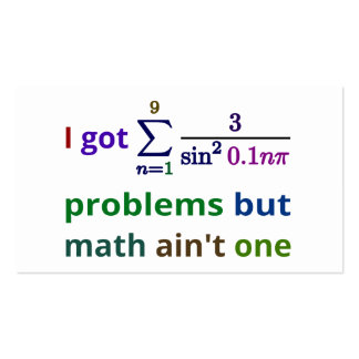 I got 99 problems but math ain't one pack of standard business cards
