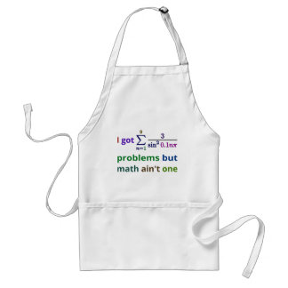 I got 99 problems but math ain't one standard apron
