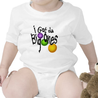 I Got da Big Ones Baby Bodysuit