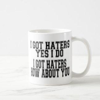 I GOT HATERS MUG