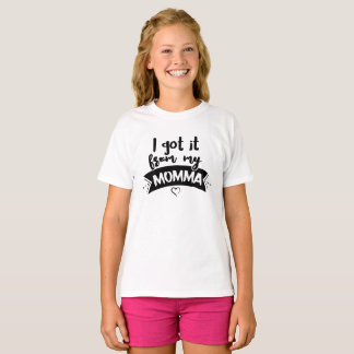 I got it from my mum T-Shirt