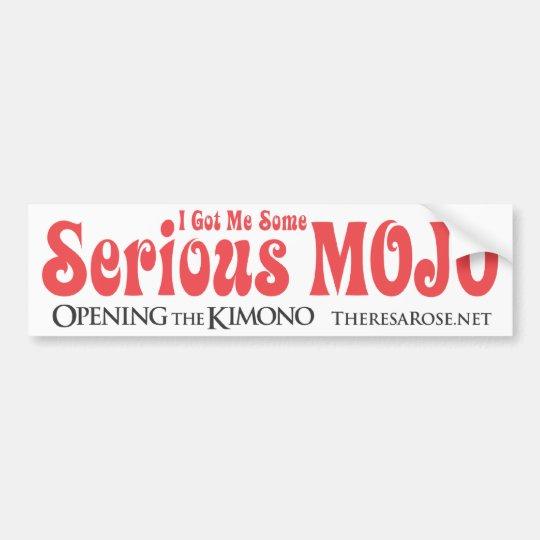 I Got Me Some Serious Mojo Bumper Sticker