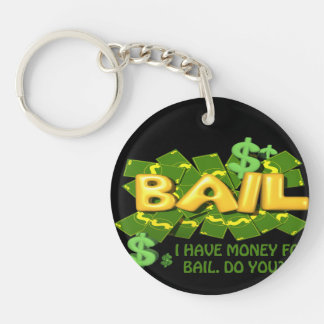 I Got Money For Bail, Do You Double-Sided Round Acrylic Key Ring