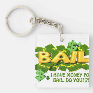 I Got Money For Bail, Do You Double-Sided Square Acrylic Key Ring