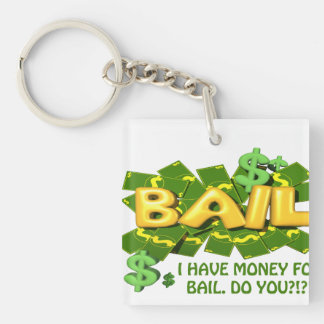 I Got Money For Bail, Do You Single-Sided Square Acrylic Key Ring
