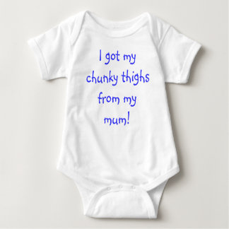 I got my chunky thighs from my mum! baby bodysuit