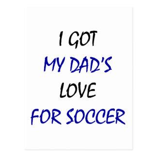 I Got My Dad s Love For Soccer Postcards