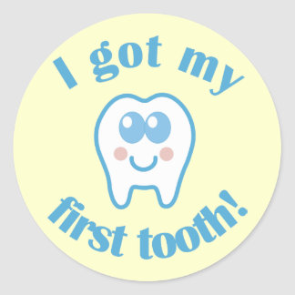 I Got My First Tooth Round Sticker