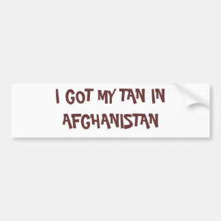 I GOT MY TAN IN AFGHANISTAN BUMPER STICKER