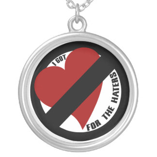 I got no love for the haters round pendant necklace
