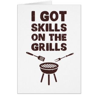 I Got Skills on the Grills Cookout BBQ Card