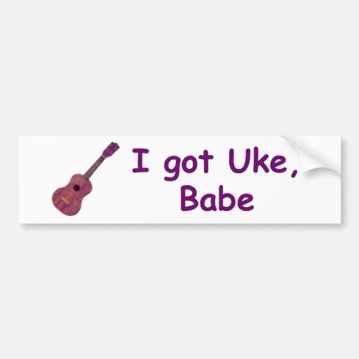 I got Uke, Babe Bumper Stickers