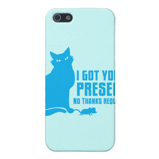 I GOT YOU A PRESENT cat NO THANKS REQUIRED iPhone 5/5S Cover