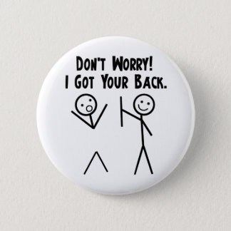 I Got Your Back! 6 Cm Round Badge