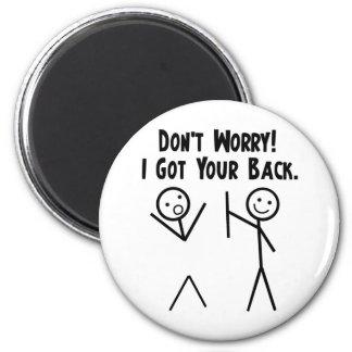 I Got Your Back! 6 Cm Round Magnet