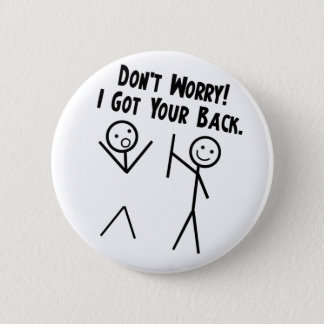 I got your back - Don't Worry 6 Cm Round Badge