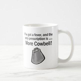 I Gotta have More Cowbell Basic White Mug
