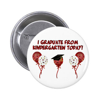 I Graduate From Kindergarten Today Button