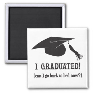 I Graduated Can I go back to bed now Magnet
