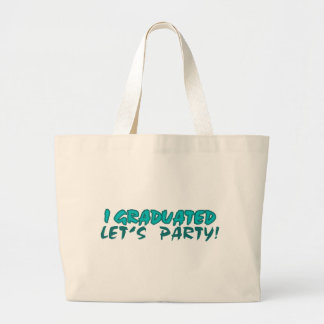 I Graduated Let s Party Tote Bags