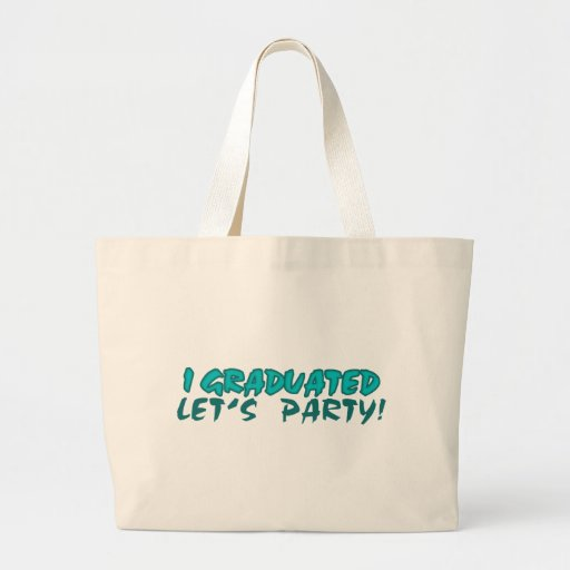 I Graduated Let's Party Tote Bags