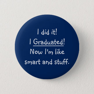 I Graduated Smart Grad Funny Graduation Day Quote 6 Cm Round Badge