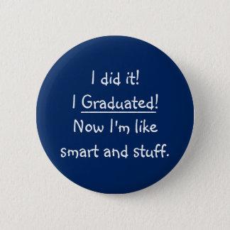 I Graduated Smart Grad Funny Graduation Day Quote 6 Cm Round Badge