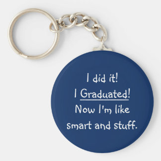 I Graduated Smart Grad Funny Graduation Day Quote Basic Round Button Key Ring