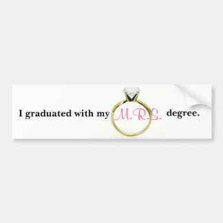 I graduated with my M R S degree Bumper Stickers