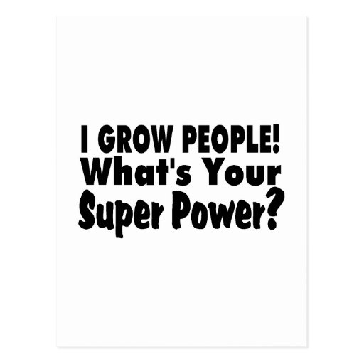 I Grow People. What's Your Super Power Postcards