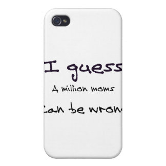 I Guess A Million Moms Can be Wrong Case For iPhone 4