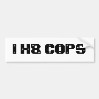 I H8 COPS BUMPER STICKER