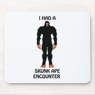 I HAD A SKUNK APE ENCOUNTER MOUSE PADS