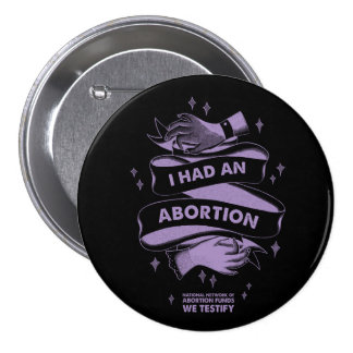 I Had An Abortion Button