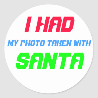 I Had My Photo Taken with Santa ! Classic Round Sticker
