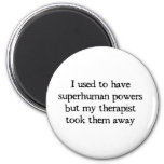 I Had Superpowers 6 Cm Round Magnet