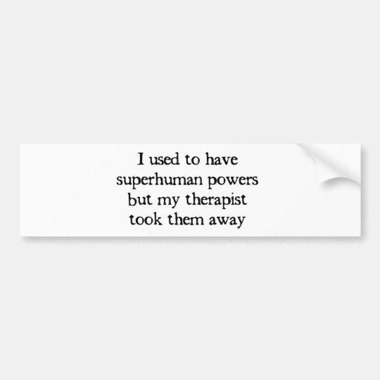 I Had Superpowers Bumper Sticker