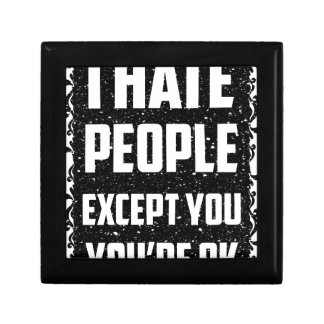 I haite people except you you're ok gift box