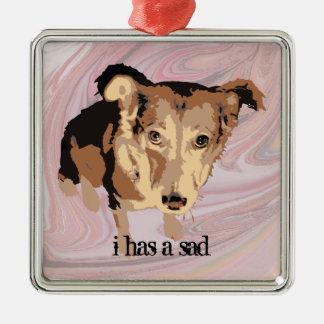 "'I has a sad"" cute dog Silver-Colored Square Decoration"