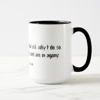 I hate and I love quote Mug
