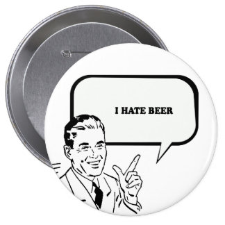I HATE BEER T-shirt Pins