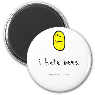 i hate bees. 6 cm round magnet