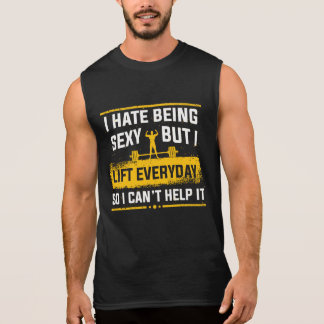 I Hate being Sexy Gym funny Tanks