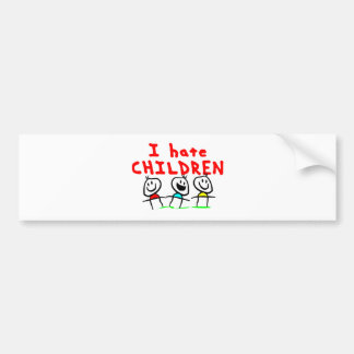 I hate children! bumper sticker